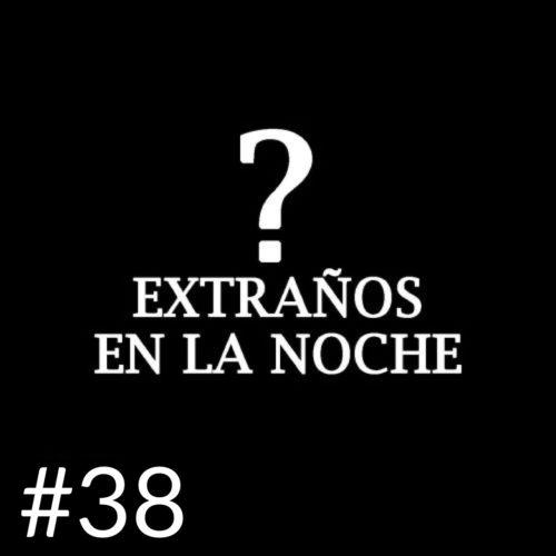 EXTRAÑOS EN LA NOCHE 38