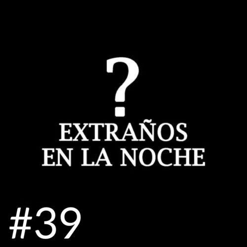 EXTRAÑOS EN LA NOCHE 39