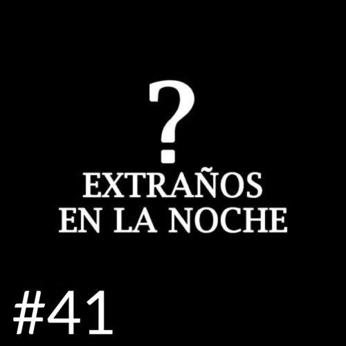EXTRAÑOS EN LA NOCHE 41