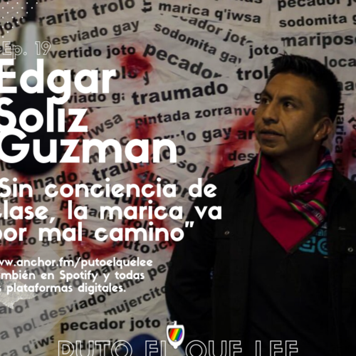Ep. 19: No gay, marica. Con Edgar Soliz Guzman