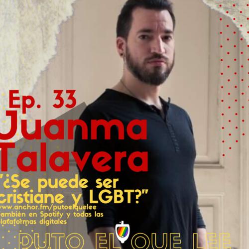 Ep. 33: El Cristo de todes con Juanma Talavera