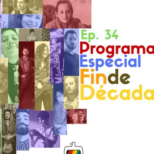Ep. 34: Los anales de la década