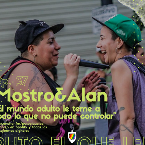 Ep. 37: Mostro&Alan tambien son sus amigues