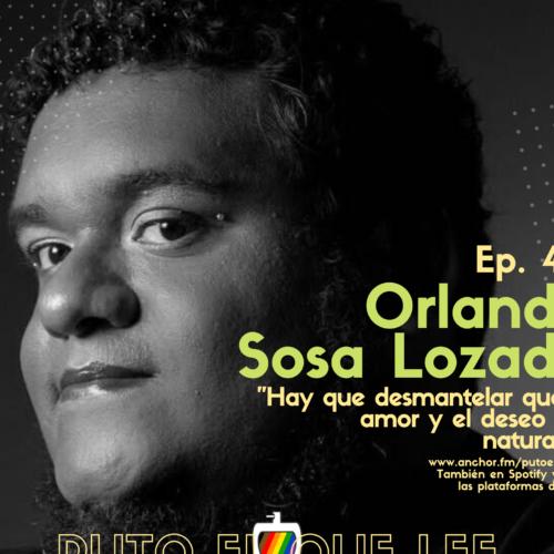Ep. 40: Disputar desde la cuerpa con Orlando Sosa Lozada