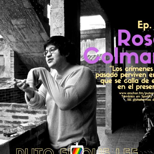 Ep. 41: La obra debe continuar: Mujeres del teatro durante la dictadura, con Rose Colman.