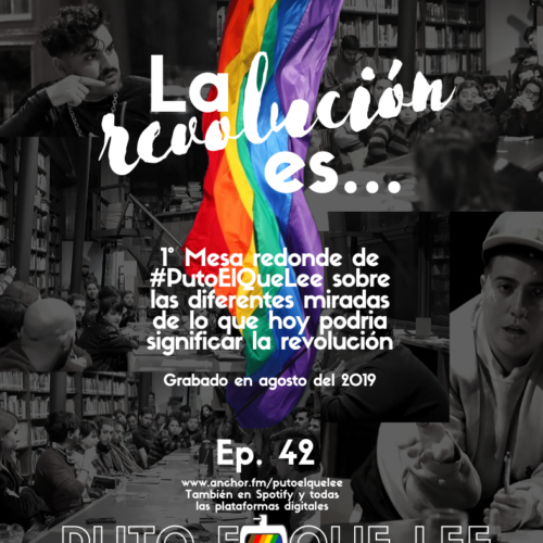Ep. 42: La revolución es… (1° Mesa redonda en el CCJDS)