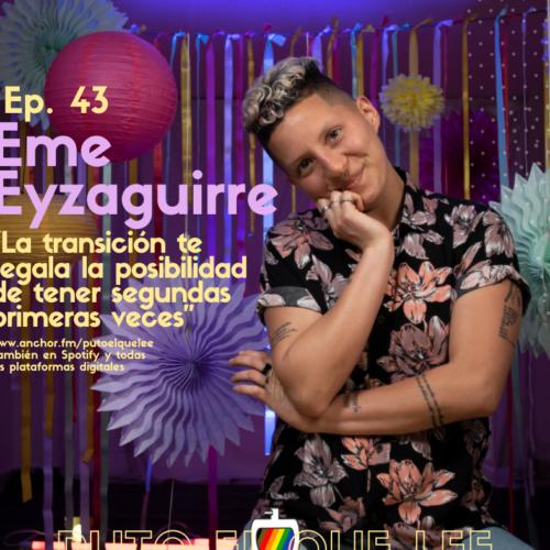 Ep. 43: La ternura como lineamiento político de Eme Eyzaguirre