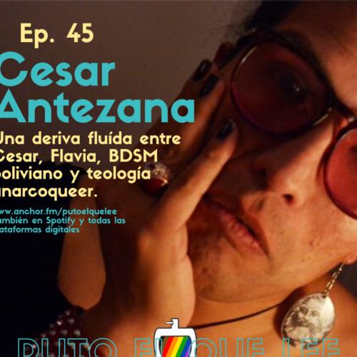 Ep. 45: BDSM boliviano y teología anarcoqueer con Cesar Antezana o Flavia Lima