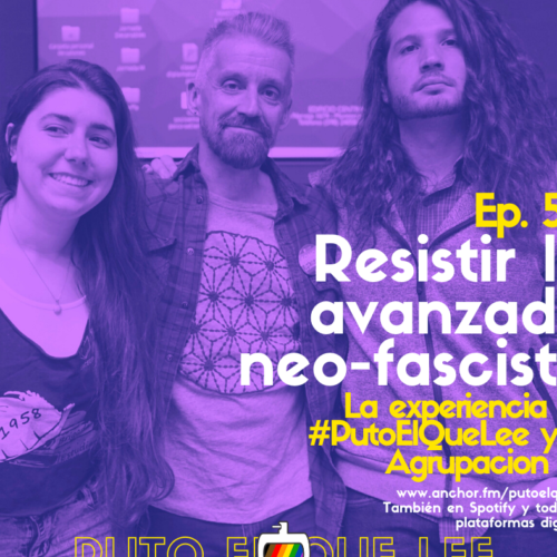 Ep. 50: Resistir el neo-fascismo, con Cuarto Mundo
