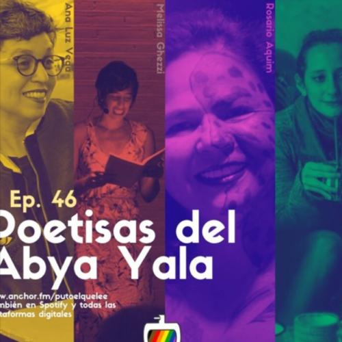 Ep. 46: ESPECIAL CUARENTENA: Compilado Poetisas de Abya Yala
