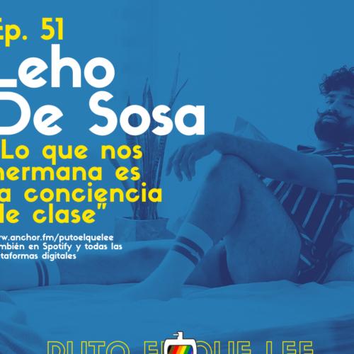 Ep. 51: Reconquistando lo marica con Leho De Sosa