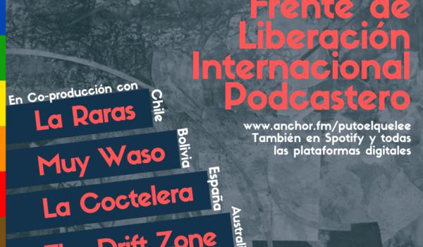 Primera acción del Frente de Liberación Internacional Podcastero