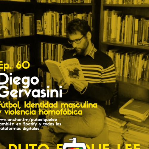 Ep 60: La barrabrava simbólica de la hombría, con Diego Gervasini