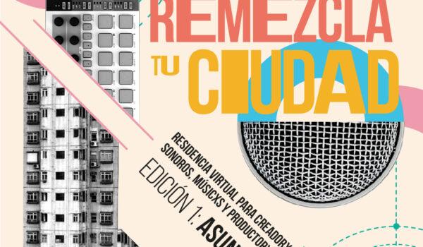 Remezcla Tu Ciudad Edición 1: Asunción