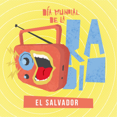 Día Mundial de la Radio 2021 – Capítulo El Salvador – Construye tu propio medio, cuenta diferente
